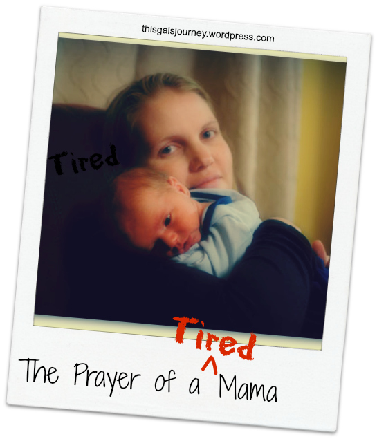 The Prayer of a Tired Mama