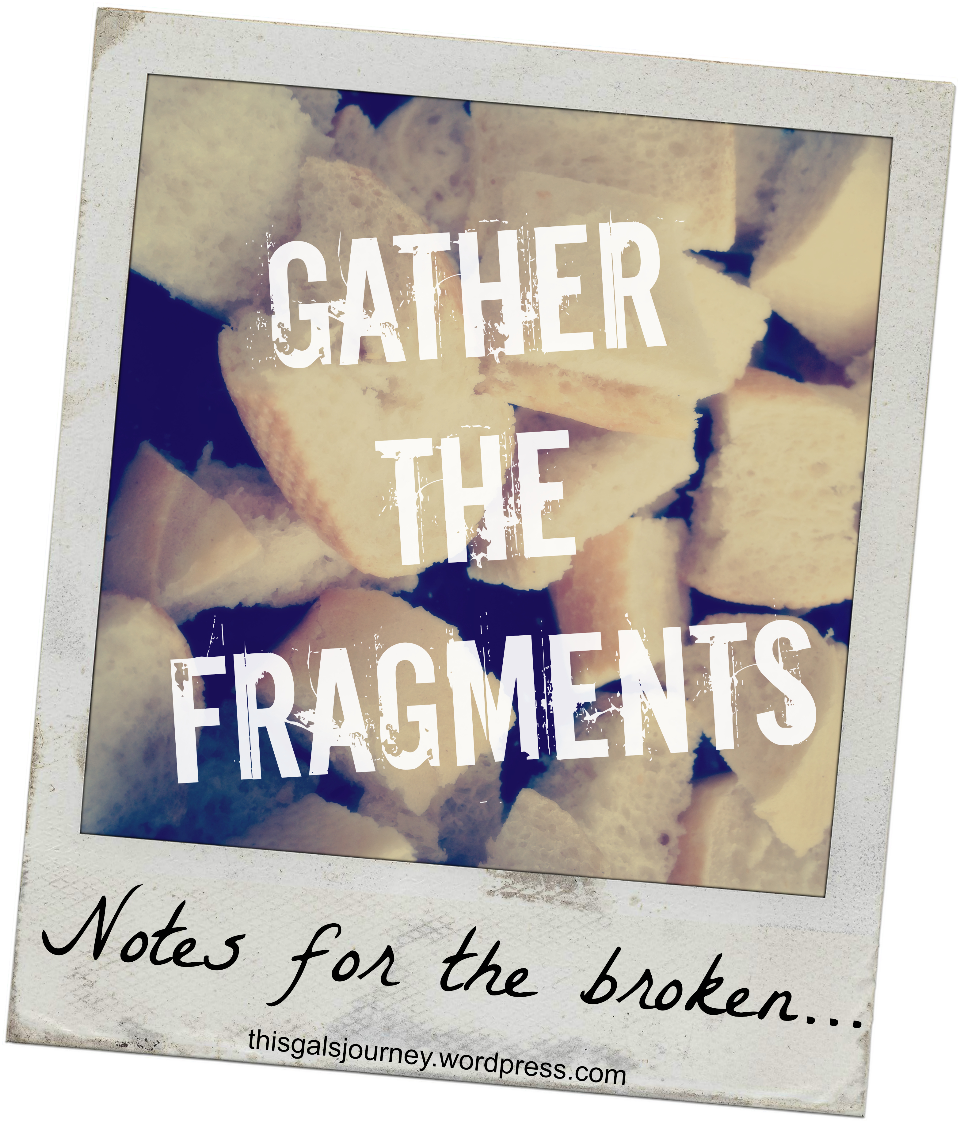Gather the Fragments: Notes for the Broken