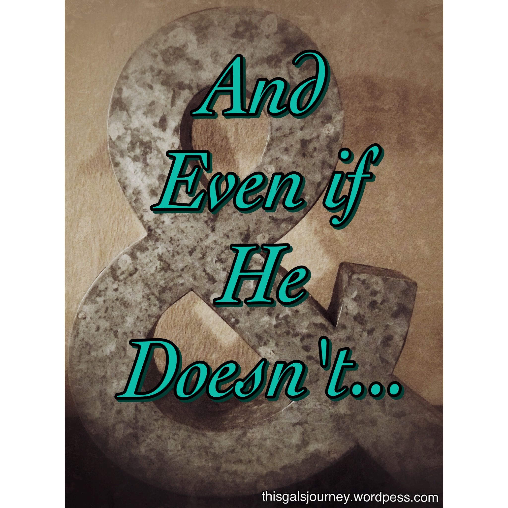 And Even if He Doesn't…