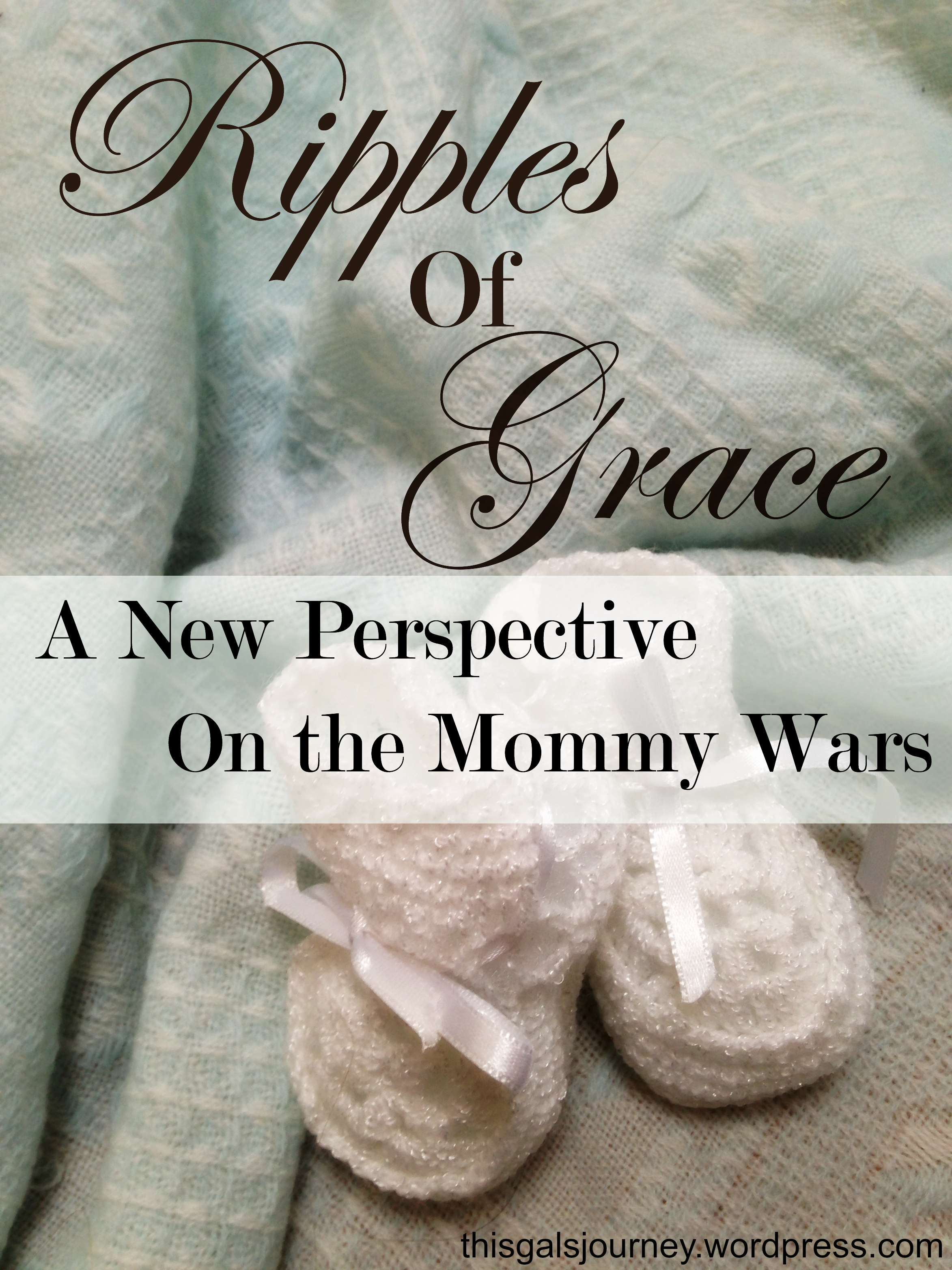 Ripples of Grace – A New Perspective on the Mommy Wars