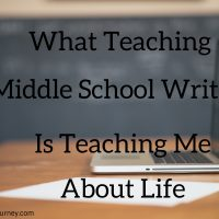 What Teaching Middle School Writing is Teaching Me About Life
