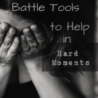 5 Battle Tools to Help in Hard Moments – {Guest Post & GIVEAWAY!}