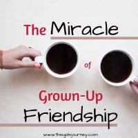 The Miracle of Grown-Up Friendship